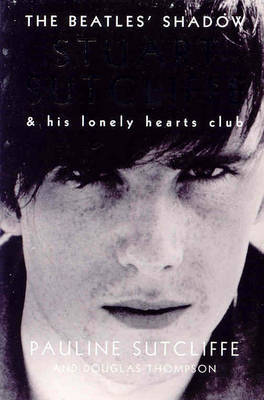 The Beatles' Shadow: & His Lonely Hearts Club by Pauline Sutcliffe image