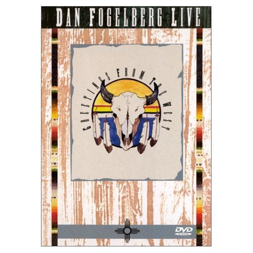 Dan Fogelberg Live - Greetings From the West on DVD