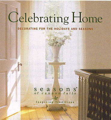 Celebrating Home: Seasons of Cannon Falls