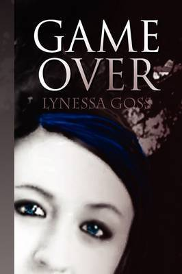 Game Over by Lynessa Goss