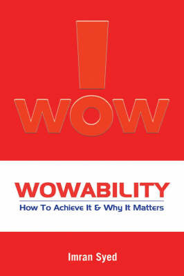 Wowability: How to Achive it and Why it Matters by Imran Syed