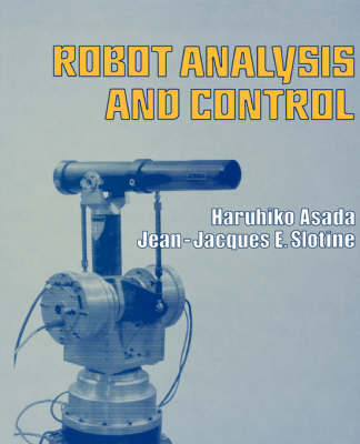 Robot Analysis and Control by Haruhiko Asada