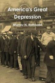 America's Great Depression by Murray N Rothbard