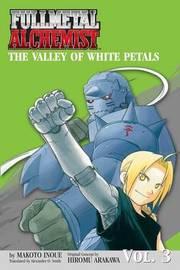 Fullmetal Alchemist: The Valley of White Petals (Novel) by Makoto Inoue