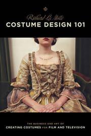 Costume Design 101 by Richard La Motte image