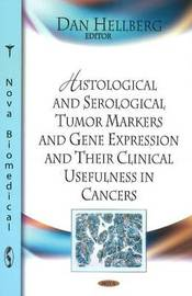 Histological & Serological Tumor Markers & Gene Expression & Their Clinical Usefulness in Cancers by Dan Hellberg image