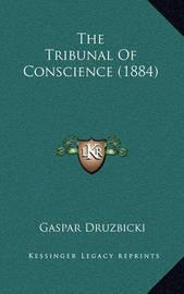 The Tribunal of Conscience (1884) by Gaspar Druzbicki