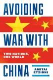 Avoiding War with China by Amitai Etzioni