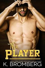 The Player by K Bromberg image