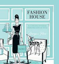 Fashion House: Illustrated interiors from the icons of style (Small Format) by Megan Hess