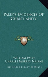 Paley's Evidences of Christianity by Charles Murray Nairne