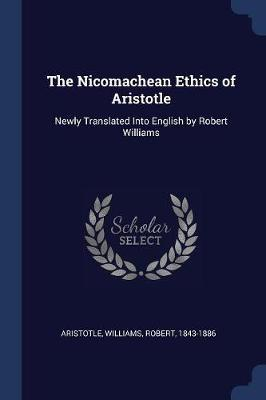 The Nicomachean Ethics of Aristotle by * Aristotle