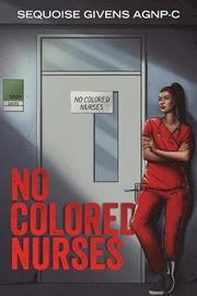 No Colored Nurses by Sequoise Givens Agnp-C image