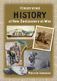 Illustrated History of New Zealanders at War by Marcia Stenson