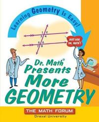 Dr. Math Presents More Geometry by The Math Forum