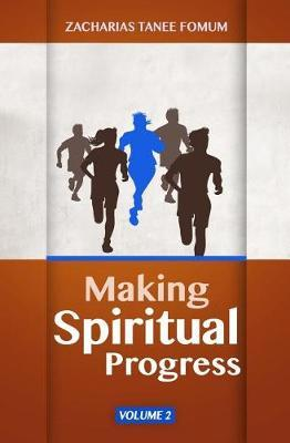 Making Spiritual Progress (Volume 2) by Zacharias Tanee Fomum