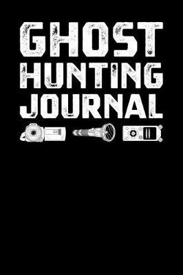Ghost Hunting Journal by Fourth Wall Journals