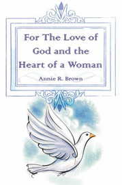 For The Love of God and the Heart of a Woman by Annie R. Brown image