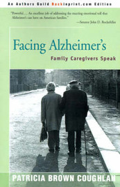 Facing Alzheimer's: Family Caregivers Speak by Patricia Brown Coughlan image