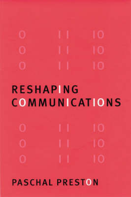Reshaping Communications by Paschal Preston