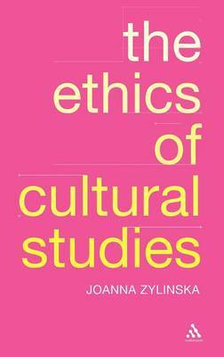 The Ethics of Cultural Studies by Joanna Zylinska image