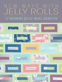 New Ways With Jelly Rolls by Pam Lintott