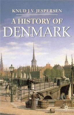 A History of Denmark by Knud J.V. Jespersen image