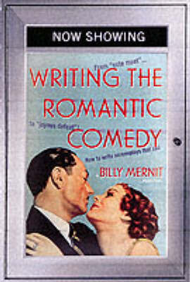 Writing the Romantic Comedy by Bill Mernit