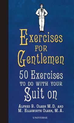 Exercises for Gentlemen by Alfred B. Olsen