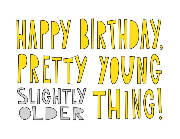 Near Modern Disaster: Birthday Pretty Young Thing - Greeting Card