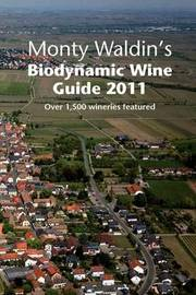 Monty Waldin's Biodynamic Wine Guide by Monty Waldin