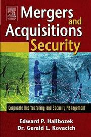 Mergers and Acquisitions Security by Edward Halibozek
