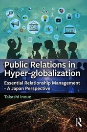 Public Relations in Hyper-globalization by Takashi Inoue