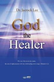 God the Healer by Jaerock Lee