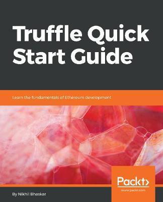 Truffle Quick Start Guide by Nikhil Bhaskar image