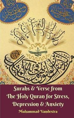 Surahs & Verse from the Holy Quran for Stress, Depression & Anxiety by Muhammad Vandestra