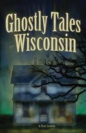 Ghostly Tales of Wisconsin by Ryan Jacobson image