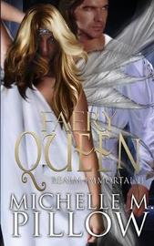 Faery Queen by Michelle M Pillow
