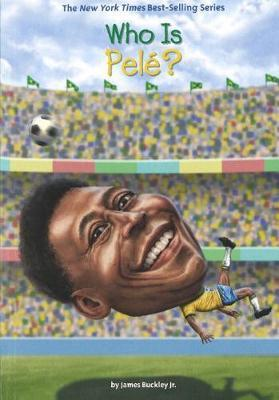Who Is Pele? by James Buckley