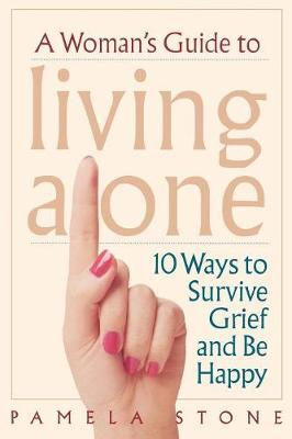 A Woman's Guide to Living Alone by Pamela Stone image