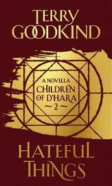 Hateful Things by Terry Goodkind