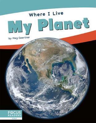Where I Live: My Planet by Meg Gaertner