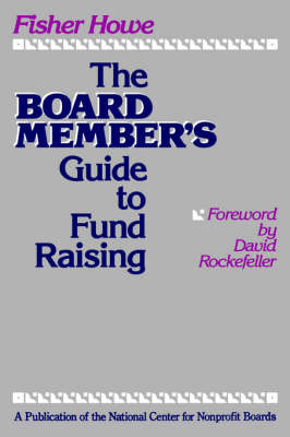 The Board Member's Guide to Fund Raising by Fisher Howe image