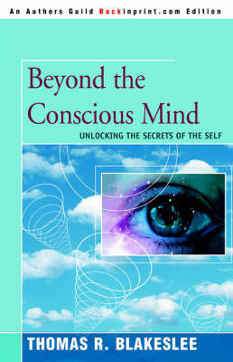 Beyond the Conscious Mind by Thomas R Blakeslee image