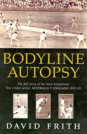 Bodyline Autopsy by David Frith image