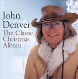 The Classic Christmas by John Denver