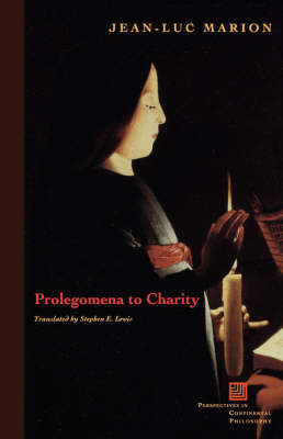 Prolegomena to Charity by Jean-Luc Marion