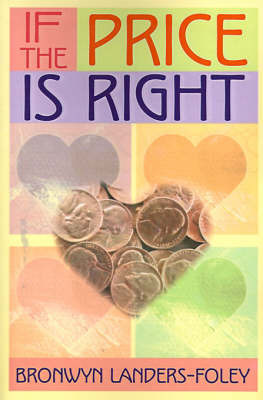 If the Price is Right by Bronwyn Landers-Foley