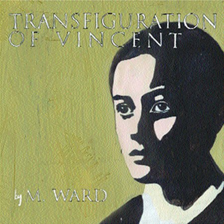 Transfiguration Of Vincent by M. Ward image