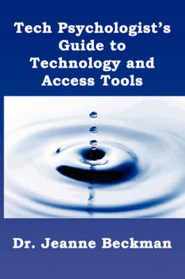 Tech Psychologist's Guide to Technology and Access Tools by Jeanne Beckman image